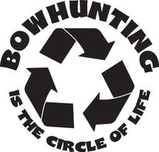 Hunt Decal #Ht1/203 Bowhunting Circle Of Life Recycle Arrow Archery Car Truck Rv - $15.00