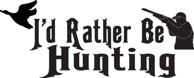 HUNT DECAL #HT2/185 RATHER BE HUNTING DUCK GEESE RIFLE FLY CAR TRUCK AUTO SUV