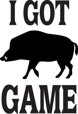 HUNT DECAL #HT2/197 I GOT GAME HOG BOAR PIG TUSKS ROOT CAR TRUCK AUTO SUV VAN
