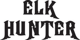 HUNT DECAL #HT2/213 ELK HUNTER RACK HORNS RIFLE BOW ARROW CAR TRUCK AUTO... - $8.00