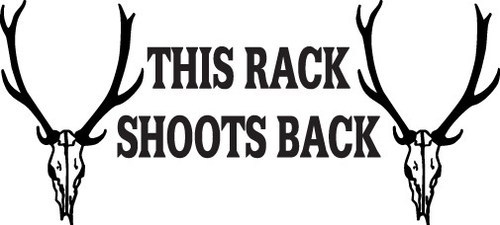 HUNT DECAL #HT2/225 THIS RACK SHOOT BACK GUN DEER MOOSE  CAR TRUCK AUTO SUV VAN