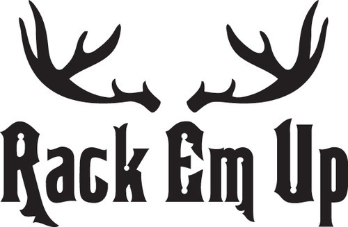 HUNT DECAL #HT2/259  RACK EM UP HORNS ANTLERS RIFLE SHOOT CAR TRUCK AUTO SUV VAN