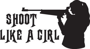 HUNT DECAL #HT2/85 SHOOT LIKE A GIRL RIFLE TARGET DEER ELK CAR TRUCK AUTO SUV