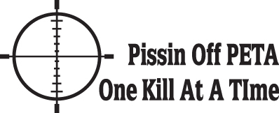 HUNT DECAL #HT4/182 PISSIN OFF PETA ONE KILL AT A TIME SHOOT DEER GUN CAR TRUCK