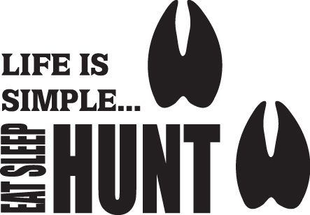 HUNT DECAL #HT4/80 LIFE EAT SLEEP TRACK DEER HOOF ANTLER CAR TRUCK AUTO SUV VAN