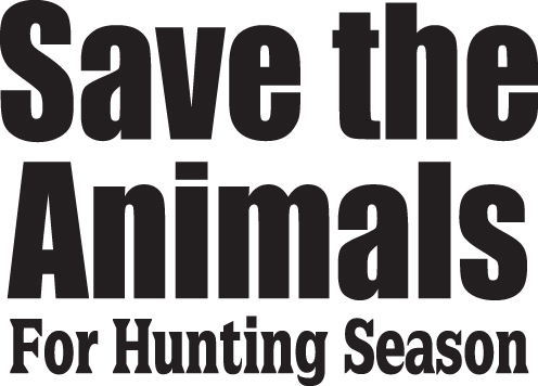 HUNT DECAL #HT5/59  SAVE ANIMALS HUNTING SEASON DEER ELK CAR TRUCK AUTO SUV VAN