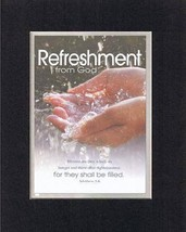 Refreshment from God - For They Shall Be Filled - Matthew 5:6. . . 8 x 10 Inc... - $10.95