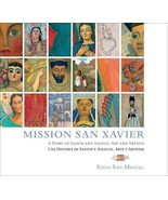 Mission San Xavier A Story of Saints and Angels by Edna San Miguel SIGNE... - $20.00