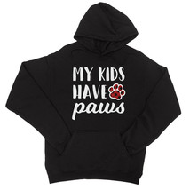 365 Printing My Kids Have Paws Unisex Hooded Sweatshirt Funny Mother's D... - $25.99+