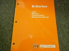 1999 Mazda B-Series Truck Manual Transmission Service Repair Shop Manual... - $18.52
