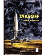 Takeoff (Doubleday science fiction) [May 01, 1952] Cyril M. Kornbluth - $23.00