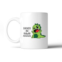 Father-In-Rawr 11oz Ceramic Coffee Mug Funny Gift For Father In Law - $14.99