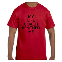 Funny Humor Tshirt My Life Coach Benched Me model xx50309 - $6.99+