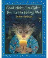 Good Night, Sleep Tight, Don't Let the Bedbugs Bite! (Here's Gilbert) de... - $4.78