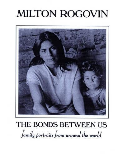 The Bonds Between Us: A Celebration of Family [Paperback] [May 01, 2001] Milton