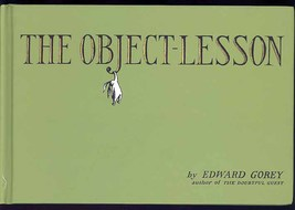 The Object  Lesson by Edward Gorey 2002 Hardcover 1st Printing Special E... - $14.99