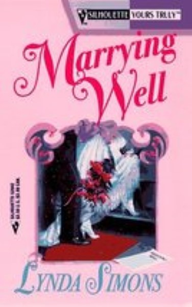 Marrying Well (Yours Truly) by Lynda Simons