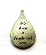 "Alice In Wonderland Pewter Pendant Charm ""...Six Impossible Things Befor... - $11.03"