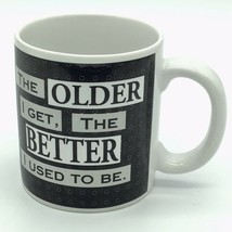 Russ Berrie Coffee Mug The Older I Get The Better I Used To Be Birthday ... - $8.66
