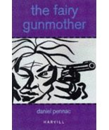 The Fairy Gunmother Pennac, Daniel and Monk, Ian - $48.76