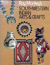 Ray Manley's Southwestern Indian Arts & Crafts [Hardcover] by Ray Manley - $25.00