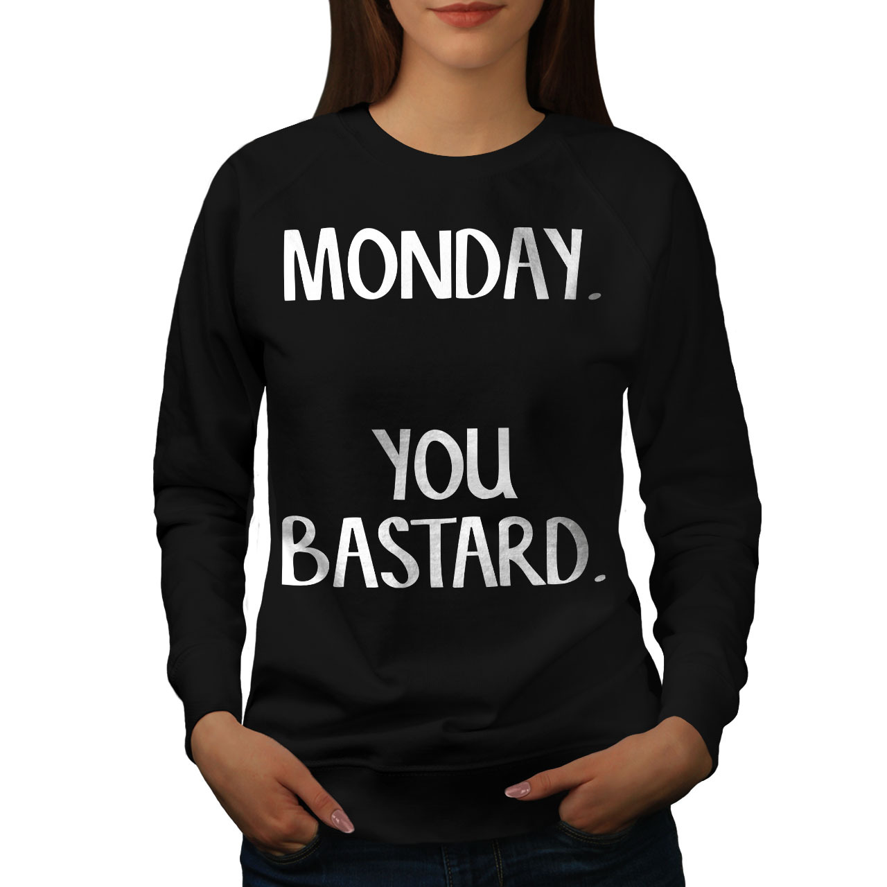 Monday You Bastard Jumper Funny Women Sweatshirt - $18.99