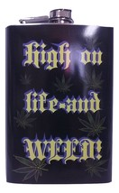 "8 oz ""High on Life"" Flask - $16.13"