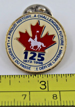 RCMP 125th Anniversary 1873-1998 A Proud History Collectible Pin - $8.49