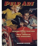 Pulp Art: Original Cover Paintings for the Great American Pulp Magazines... - $19.75