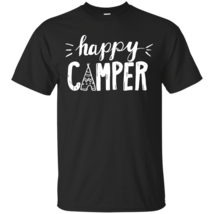 Happy Camper Camping  T Shirt - $19.99+