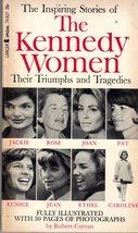 The Kennedy Women Their Triumphs & Tragedies by Robert Curran - $4.75