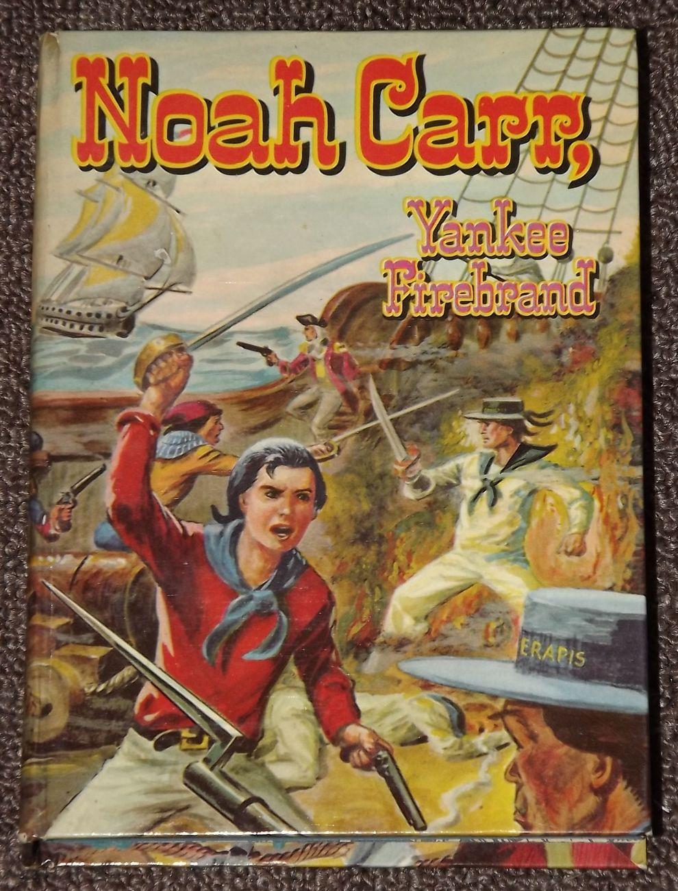 Noah Carr Yankee Firebrand by H. C. Thomas 1957