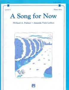 A Song For Now Level 5 Willard Palmer Amanda Lethco