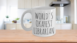 Worlds Okayest Librarian Mug Funny Most Okay Okest Library Joke Gag Gift... - $14.65+