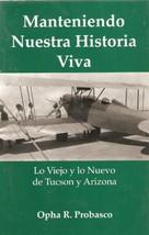 Manteniendo Nuestra Historia Viva [Paperback] by Opha R Probasco - $8.00