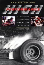 High Performance: The Culture and Technology of Drag Racing, 1950-2000 (... - $22.38