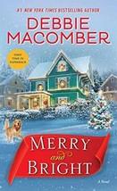 Merry and Bright: A Novel [Mass Market Paperback] Macomber, Debbie - $7.03