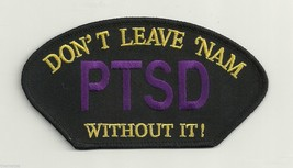 PTSD DONT LEAVE NAM WITHOUT IT LARGE VIETNAM EMBROIDERED PATCH - $15.33