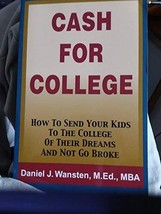 Cash For College How To Send Your Kids To The College Of Their Dreams And Nog Go image 2