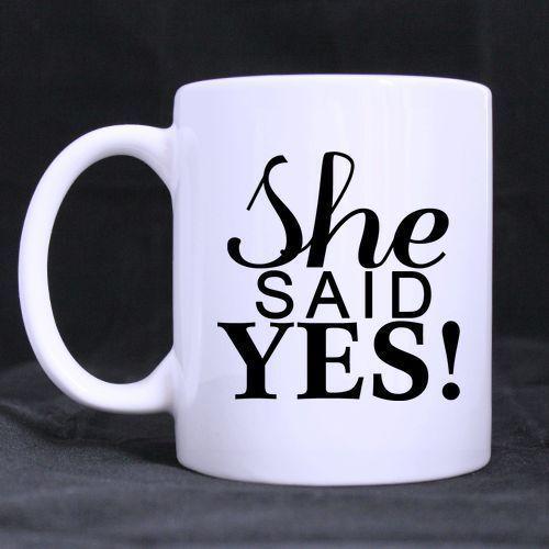 Custom funny she said yes  11 oz coffee mug tea cup gift
