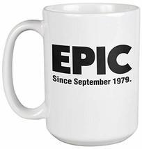 Epic Since Born in September 1979 Birthday Ceramic Coffee & Tea Mug, 15oz, White - $24.49