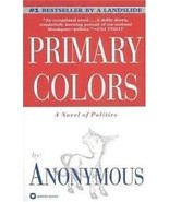 Primary Colors By Anonymous; Joe Klein - $4.35