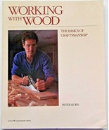 Working With Wood The Basics of Craftmanship By Peter Korn 1993 Taunton ... - $6.92