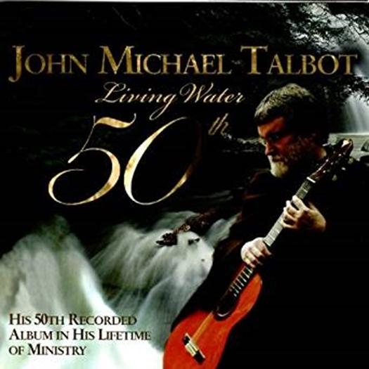 Living water  50th album  by john michael talbot1