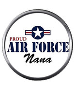 Proud USAF Proud Air Force Nana US Military Troops 18MM-20MM Snap Jewelr... - $5.95