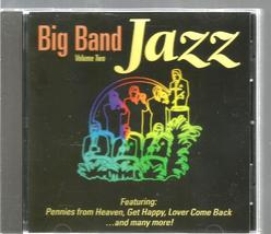 BIG  BAND  JAZZ  VOLUME TWO  ~ CD  * Continental, Get happy, Stella by s... - $2.75