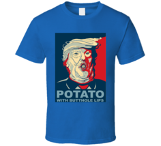 Potato With Butthole Lips Donald Trump USA Worst President T Shirt - $21.99+