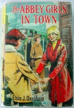 The Abbey Girls in Town no.17 Children's Press edition hcdj Elsie J. Oxe... - $11.50