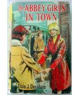The Abbey Girls in Town no.17 Children's Press edition hcdj Elsie J. Oxe... - $11.50