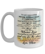 To My Daughter - Love Mom Inspiration Mugs Print - Best for Birthday Ann... - $14.80+